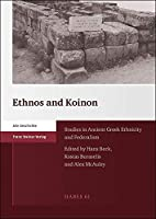 Ethnos and Koinon: Studies in Ancient Greek Ethnicity and Federalism