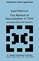 The Method of Discretization in Time and Partial Differential Equations (Mathematics and its Applications)