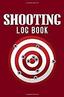 "Shooting Log Book: Target, Handloading Logbook, Range Shooting Book, Including Target Diagrams 120 pages (6""x 9"") (Shooting Tracker)"