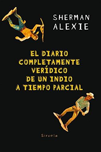 Download El diario completamente verídico de un indio a tiempo parcial (Las Tres Edades nº 278) (Spanish Edition) B077XYG1LS
