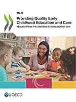Talis Providing Quality Early Childhood Education and Care Results from the Starting Strong Survey 2018