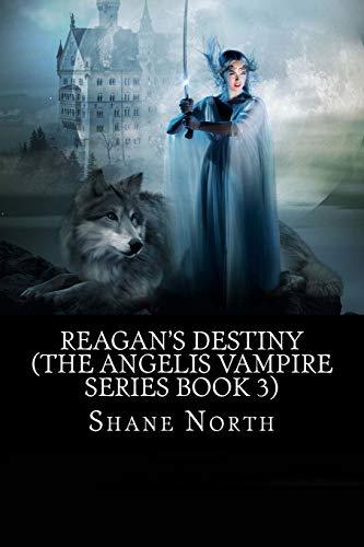 Download Reagan's Destiny (The Angelis Vampire) 1530143691