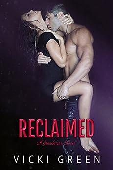 Reclaimed (A Standalone Novel) by [Green, Vicki]
