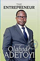 The Entrepreneur: An Autobiography of Prince Olabode Adetoyi
