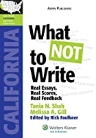 What Not to Write: Real Essays, Real Scores, Real Feedback (Lawtutors California Bar Exam Essay Book)