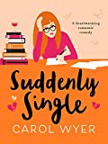 Suddenly Single: A heartwarming romantic comedy (English Edition)