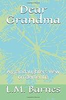 Dear Grandma: A grandaughters view on dementia