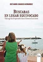 Buscabas en lugar equivocado (Spanish Edition) [並行輸入品]