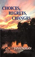 Choices, Regrets, Changes