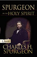 Spurgeon on the Holy Spirit: A Pure Gold Classic (Pure Gold Classics)