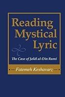 Reading Mystical Lyric (Studies in Comparative Religion): The Case of Jalal Al-Din Rumi (Studies in Comparative Religion) by Fatemeh Keshavarz(2004-09-21)