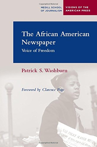 Download The African American Newspaper: Voices of Freedom (Visions of the American Press) 0810122901