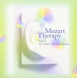 モーツァルト療法 ~音の最先端セラピー ~3.癒しのモーツァルト ~耳と脳の休息の音楽 ~