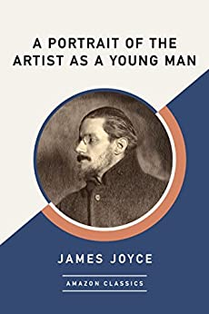 A Portrait of the Artist as a Young Man (AmazonClassics Edition) by [Joyce, James]
