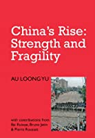 China's Rise: Strength and Fragility (IIRE Notebooks for Study and Research)