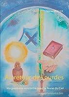 Au retour de Lourdes: Ma première rencontre avec la Reine du Ciel