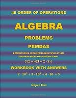 45 Algebra Problems (PEMDAS)