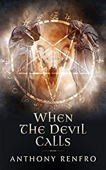 When The Devil Calls by [Renfro, Anthony]
