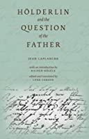 Holderlin and the Question of the Father (E L S Editions)