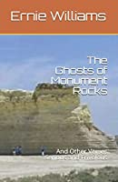 The Ghosts of Monument Rocks: And Other Verses Serious and Frivolous
