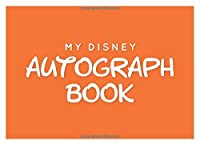 My Disney Autograph Book: Orange Kids Autograph Journal for Boys and Girls For Character Signatures - Color Match Your Band