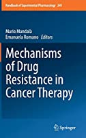 Mechanisms of Drug Resistance in Cancer Therapy (Handbook of Experimental Pharmacology)