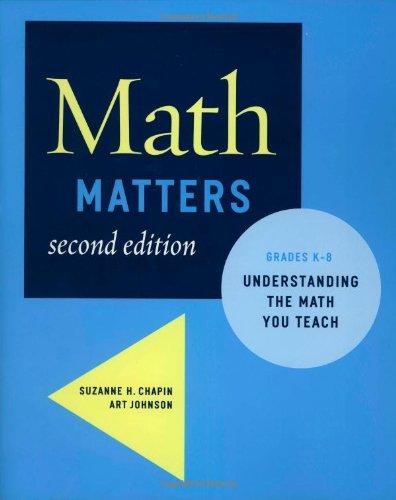 Download Math Matters: Understanding the Math You Teach, Grades K-8 (2nd Edition) 0941355713