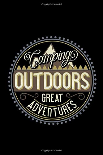 Camping outdoors. Great adventure: Notebook | Journal | Diary | 110 Lined pages
