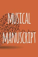 Musical Manuscript: The perfect way to record your compositions! Ideal gift for anyone you know who loves to create classical music!
