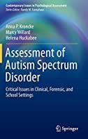 Assessment of Autism Spectrum Disorder: Critical Issues in Clinical, Forensic and School Settings (Contemporary Issues in Psychological Assessment)