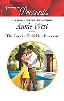 The Greek's Forbidden Innocent: An Emotional and Sensual Romance (Harlequin Presents: The Princess Seductions Book 3696) by [West, Annie]