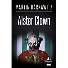 Alster Clown: SoKo Hamburg 21  - Ein Heike Stein Krimi (Soko Hamburg - Ein Fall für Heike Stein) (German Edition)