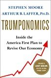 Trumponomics: Inside the America First Plan to Revive Our Economy (English Edition)