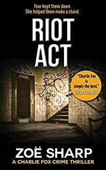 RIOT ACT: #02 (Charlie Fox crime thriller mystery series Book 2) by [Sharp, Zoe]