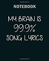 Notebook: funny my brain is 999 song lyrics music men - 50 sheets, 100 pages - 8 x 10 inches