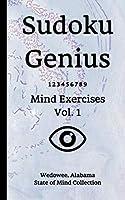 Sudoku Genius Mind Exercises Volume 1: Wedowee, Alabama State of Mind Collection