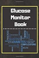 Glucose Monitor Book: Blood Sugar Log Book. Daily (One Year) Glucose Tracker