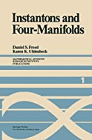 Instantons and Four-Manifolds (Undergraduate Texts in Mathematics)