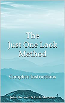 The Just One Look Method: Complete Instructions by [Sherman, John, Sherman, Carla]