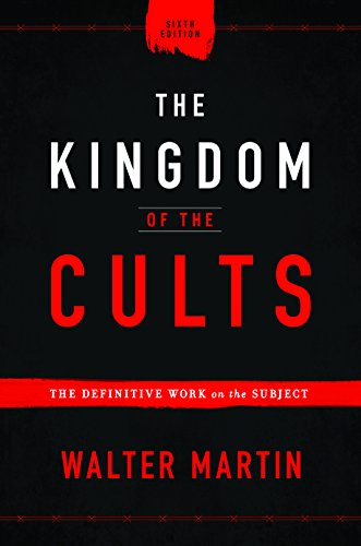 The Kingdom of the Cults: The Definitive Work on the Subject (English Edition)