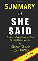 Summary of She Said Breaking the Sexual Harassment Story that Helped Ignite a Movement By Jodi Kantor and Megan Twohey