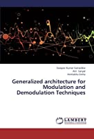 Generalized architecture for Modulation and Demodulation Techniques