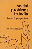 Social Problems in India: Issues and Perspectives