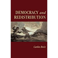 Democracy and Redistribution (Cambridge Studies in Comparative Politics)