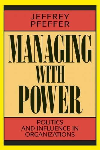 Download Managing With Power: Politics and Influence in Organizations 0875844405