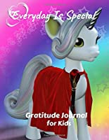 Everyday is Special: Gratitude Journal for Kids. Daily Writing Today I am grateful for... Children Happiness Notebook