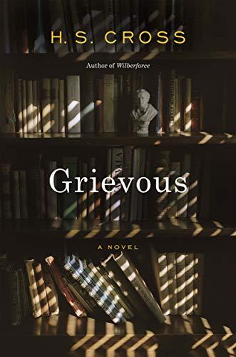 Grievous: A Novel (English Edition)