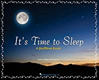 It's Time to Sleep: A Bedtime Book