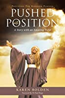 Pushed Into Position: Processed for Kingdom purpose