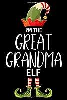 I'm The Great Grandma Elf: Great Grandma Christmas Notebook, Shopping List, Holiday Season Planner, Party Organizer, Address Book, Greeting Card Tracker